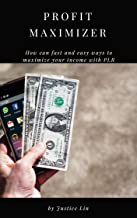 Profit Maximizer:How can fast and easy ways to maximize your income with PLR