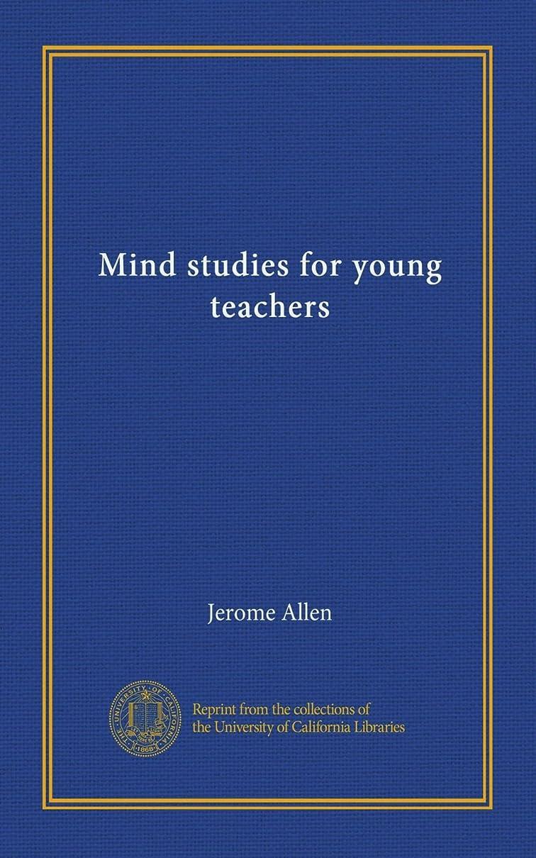 マニアリード差し引くMind studies for young teachers