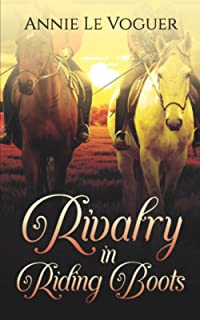 Rivalry in Riding Boots: Book One