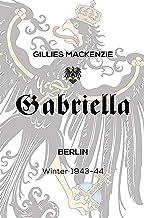 Gabriella Berlin Winter 1943–44 (English Edition)