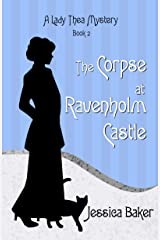 The Corpse at Ravenholm Castle (A Lady Thea Mystery Book 2) Kindle Edition