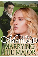 Marrying the Major: Passion and peril in Regency London (Unsuitable Matches) Kindle Edition
