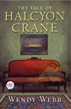 The Tale of Halcyon Crane: A Novel