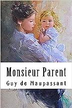 Monsieur Parent Annoté (French Edition)