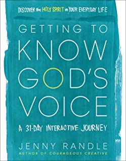 Getting to Know God's Voice: Discover the Holy Spirit in Your Everyday Life (A 31-Day Interactive Journey)