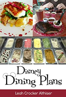 Disney Dining Plan: Tips & Tricks for Making the Most of the Dining Plans at Walt Disney World: Updated for 2019 & 2020 Plans!
