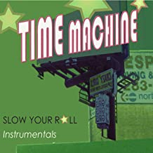 time machine slow your roll instrumentals