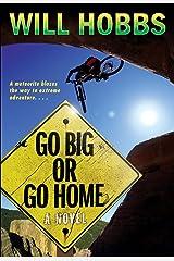 Go Big or Go Home Kindle Edition