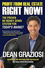 Profit From Real Estate Right Now!: The Proven No Money Down System for Today's Market Paperback
