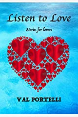 Listen to Love: Stories for lovers Kindle Edition