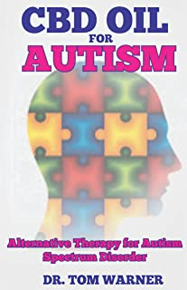 CBD OIL FOR AUTISM: Alternative Therapy for Autism Spectrum Disorder