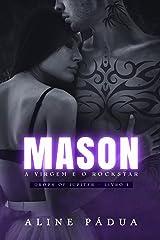 MASON - a virgem e o rockstar (Drops of Jupiter Livro 1) eBook Kindle