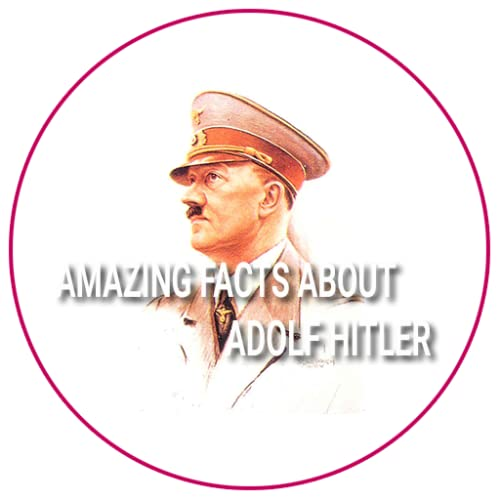 Amazing Facts About Adolf Hitler