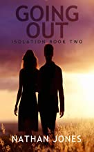 Going Out (Isolation Book 2)
