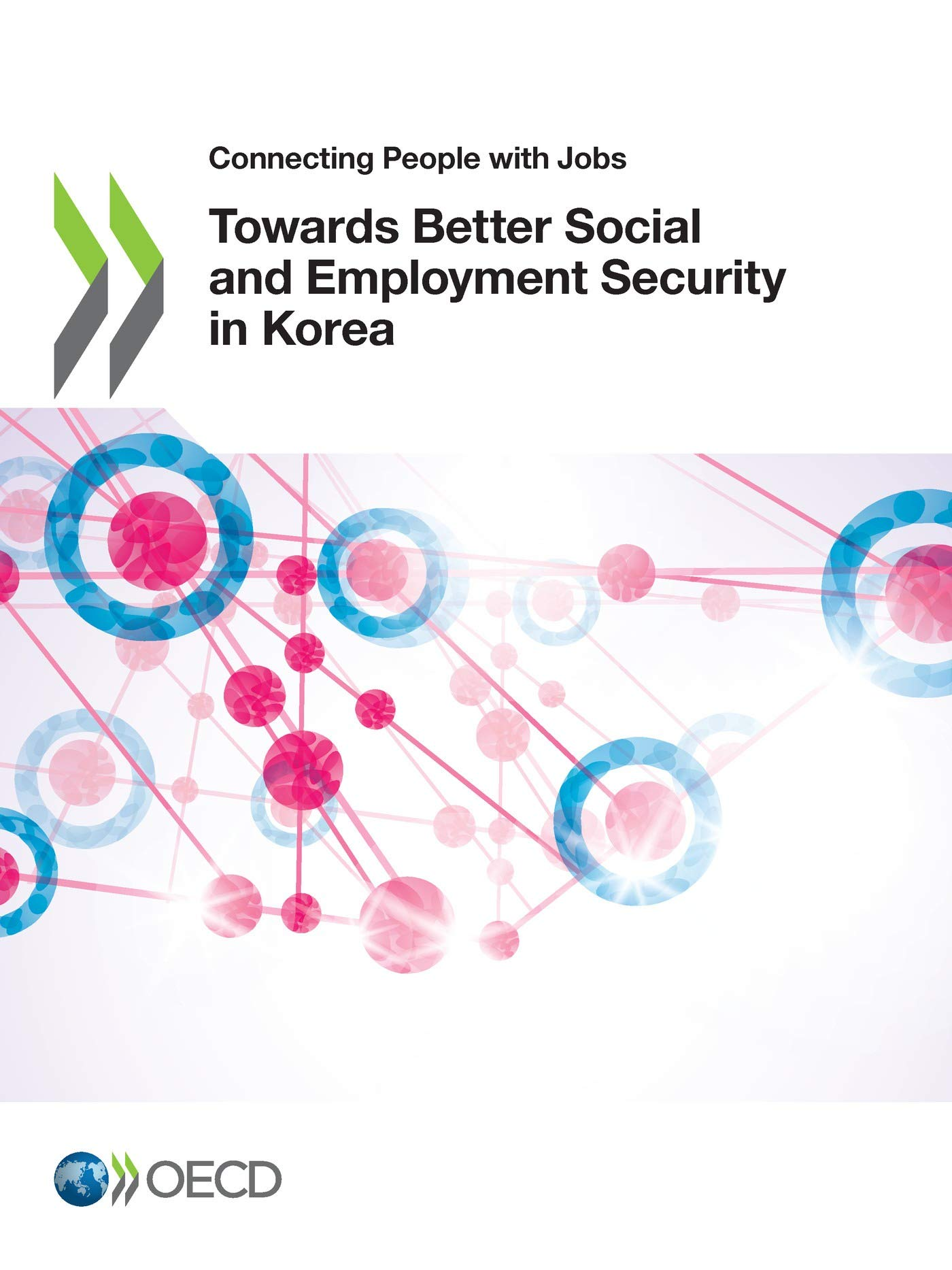 Towards Better Social and Employment Security in Korea (Connecting people with jobs)