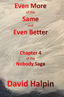 Even More of the Same and Even Better: Chapter 4 of the Nobody Saga