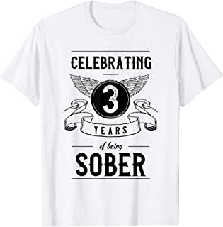 Sobriety Gift Recovery Anniversary 3 Years Sober T-shirt