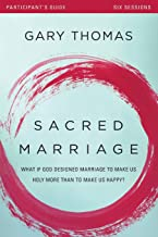 Sacred Marriage Participant's Guide: What If God Designed Marriage to Make Us Holy More Than to Make Us Happy? PDF