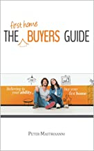 The First Home Buyers Guide
