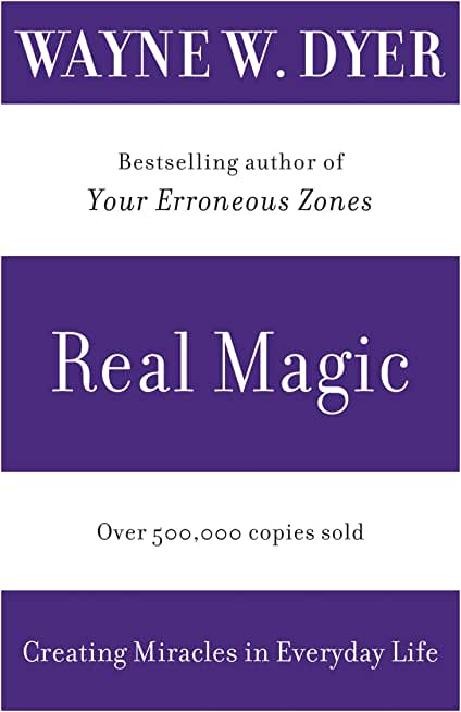 Real Magic: Creating Miracles in Everyday Life (English Edition)