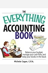 The Everything Accounting Book: Balance Your Budget, Manage Your Cash Flow, And Keep Your Books in the Black (Everything®) (English Edition) eBook Kindle