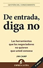 De Entrada, Diga No / Start With No: The Negotiating Tools That the Pros Don't Want You to Know: The Negotiating Tools That the Pros Don't Want You to Know (Spanish Edition)