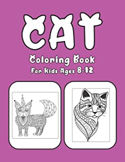 Cat Coloring Book For Kids Ages 8-12: Cat Book Of A Excellent Cat Coloring Book For Kids Ages 8-12 (great Illustrations)