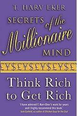 Secrets Of The Millionaire Mind: Think rich to get rich Capa comum