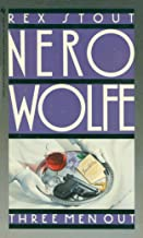 Three Men Out (A Nero Wolfe Mystery Book 23)