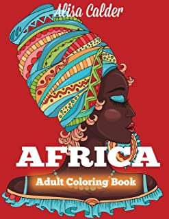 Africa Coloring Book: African Designs Coloring Book of People, Landscapes, and Animals of Africa