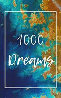 1000 Dreams: Deep Composition, It's Time To Turn Your Dreams Into Goals And Then Make Them Come True, 100 Pages/1000 Goals...