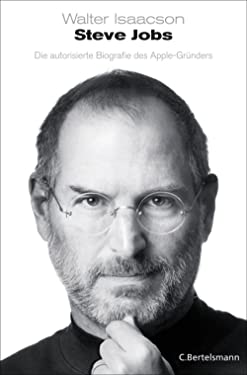 Steve Jobs: Die autorisierte Biografie des Apple-Gründers (German Edition)