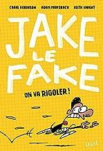 Jake le fake : On va rigoler !