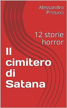 Il cimitero di Satana: 12 storie horror