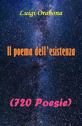 Il poema dellesistenza: (Quattro raccolte di poesie)