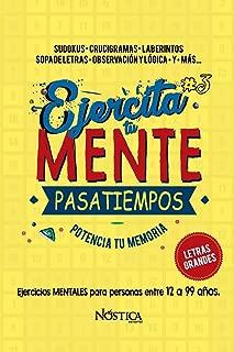 EJERCITA TU MENTE: Pasatiempos (Spanish Edition)