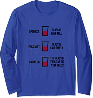 Engineer Glass Half Full: Funny Engineering Joke Long Sleeve T-Shirt