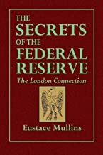 The Secrets of the Federal Reserve  -- The London Connection