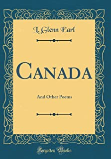 Canada: And Other Poems (Classic Reprint)