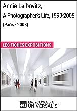Annie Leibovitz, A Photographer's Life, 1990-2005 (Paris - 2008): Les Fiches Exposition d'Universalis (French Edition)