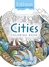 BLISS Cities Coloring Book: Your Passport to Calm (Adult Coloring)