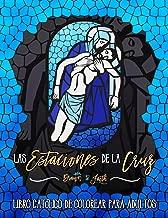 Las Estaciones De La Cruz: Libro Catolico De Colorear Para Adultos (Spanish Edition)