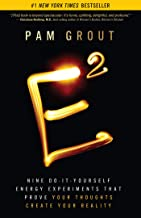 E-Squared: Nine Do-It-Yourself Energy Experiments That Prove Your Thoughts Create Your Reality (English Edition)