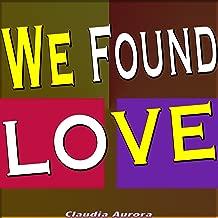 We Found Love (Originally Performed by Rihanna Ft. Calvin Harris) (Karaoke Version)