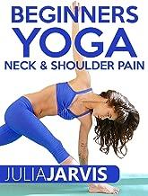 Beginners Yoga Neck and Shoulder Pain - Julia Jarvis