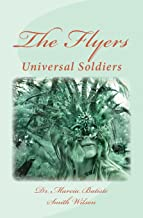 The Flyers: Universal Soldiers