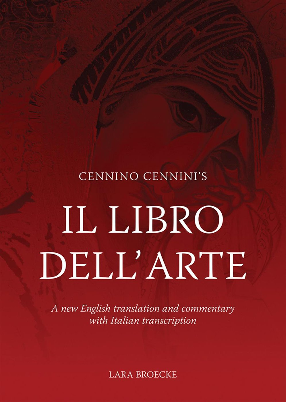 Image OfCennino Cennini's Il Libro Dell'arte: A New English Translation And Commentary With Italian Transcription