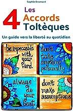 Les quatre accords toltèques : Un guide vers la liberté au quotidien