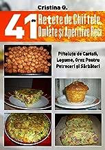 41 de Retete de Chiftele, Omlete si Aperitive Reci: Mezelicuri din Fainoase, Carne si Legume (41 de Retete Culinare Simple)