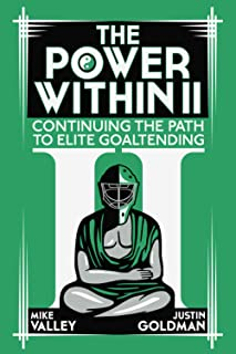 The Power Within II: Continuing the Path to Elite Goaltending